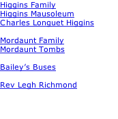 Higgins Family Higgins Mausoleum Charles Longuet Higgins  Mordaunt Family Mordaunt Tombs  Bailey's Buses  Rev Legh Richmond